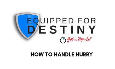 One Minute Devotion – How To Handle Hurry
