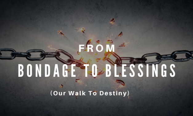 From Bondage To Blessings: Destiny Begins With An  Interruption